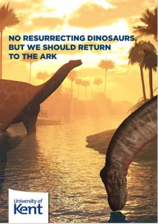 No resurrecting dinosaurs, but we should return to the Ark